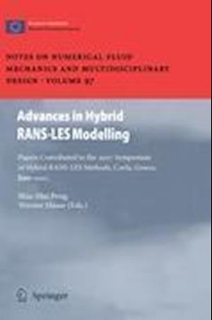 Advances in Hybrid RANS-LES Modelling : Papers contributed to the 2007 Symposium of Hybrid RANS-LES Methods, Corfu, Greece, 17-18 June 2007