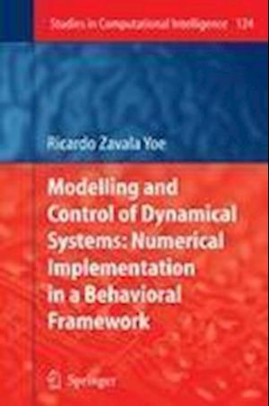 Modelling and Control of Dynamical Systems: Numerical Implementation in a Behavioral Framework
