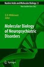 Molecular Biology of Neuropsychiatric Disorders (Nucleic Acids and Molecular Biology, nr. 23)