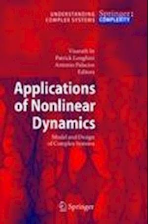 Applications of Nonlinear Dynamics : Model and Design of Complex Systems