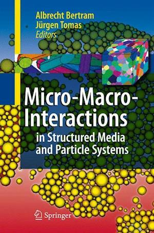 Micro-Macro-Interactions : In Structured Media and Particle Systems