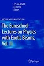 The Euroschool Lectures on Physics with Exotic Beams (LECTURE NOTES IN PHYSICS, nr. 764)