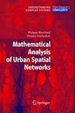 Mathematical Analysis of Urban Spatial Networks (Understanding Complex Systems)