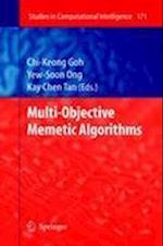 Multi-objective Memetic Algorithms af Kay Chen Tan, Chi Keong Goh, Yew Soon Ong