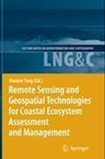 Remote Sensing and Geospatial Technologies for Coastal Ecosystem Assessment and Management (Lecture Notes in Geoinformation And Cartography)