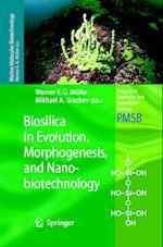 Biosilica in Evolution, Morphogenesis, and Nanobiotechnology (PROGRESS IN MOLECULAR AND SUBCELLULAR BIOLOGY, nr. 47)