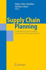 Supply Chain Planning : Quantitative Decision Support and Advanced Planning Solutions