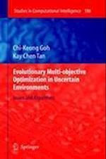 Evolutionary Multi-Objective Optimization in Uncertain Environments af Chi Keong Goh, Kay Chen Tan