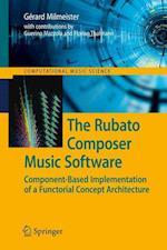 The Rubato Composer Music Software af Guerino Mazzola, Florian Thalmann, Gerard Milmeister