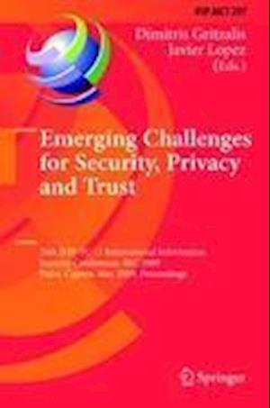 Emerging Challenges for Security, Privacy and Trust : 24th IFIP TC 11 International Information Security Conference, SEC 2009, Pafos, Cyprus, May 18-2
