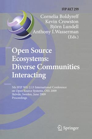 Open Source Ecosystems: Diverse Communities Interacting : 5th IFIP WG 2.13 International Conference on Open Source Systems, OSS 2009, Skövde, Sweden,