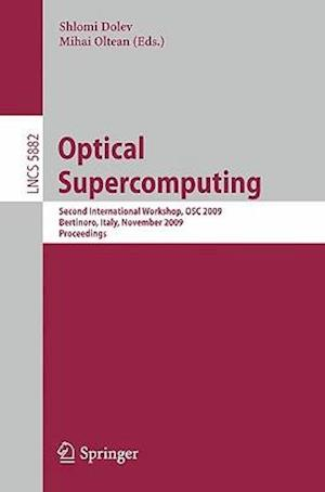 Optical Supercomputing : Second International Workshop, OSC 2009, Bertinoro, Italy, November 18-20, 2009, Proceedings