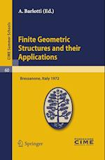 Finite Geometric Structures and Their Applications (Cime Summer Schools, nr. 60)
