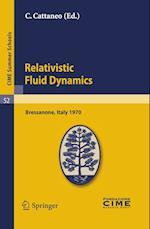 Relativistic Fluid Dynamics (Cime Summer Schools, nr. 52)
