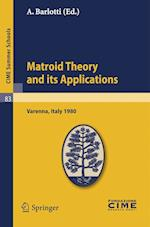 Matroid Theory and Its Applications (Cime Summer Schools, nr. 83)