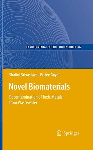 Novel Biomaterials : Decontamination of Toxic Metals from Wastewater