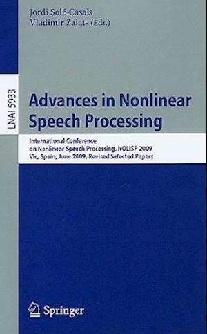 Advances in Nonlinear Speech Processing : International Conference on Nonlinear Speech Processing, NOLISP 2009, Vic, Spain, June 25-27, 2009, Revised