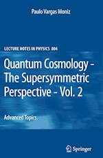 Quantum Cosmology - The Supersymmetric Perspective - Vol. 2 (LECTURE NOTES IN PHYSICS, nr. 804)