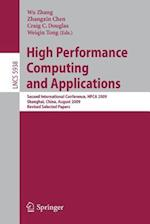 High Performance Computing and Applications (Lecture Notes in Computer Science / Theoretical Computer Science and General Issues, nr. 5938)