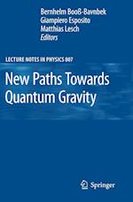 New Paths Towards Quantum Gravity (LECTURE NOTES IN PHYSICS, nr. 807)