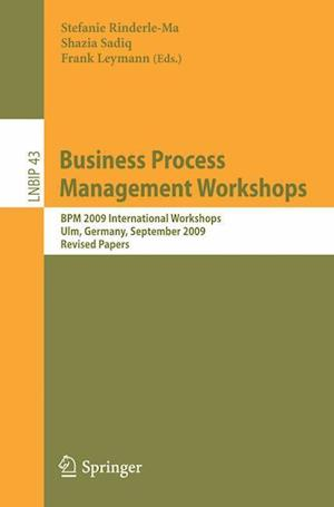 Business Process Management Workshops : BPM 2009 International Workshops, Ulm, Germany, September 7, 2009, Revised Papers