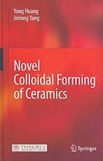 Novel Colloidal Forming of Ceramics