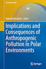 Implications and Consequences of Anthropogenic Pollution in Polar Environments (From Pole to Pole)