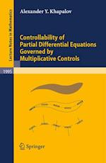 Controllability of Partial Differential Equations Governed by Multiplicative Controls (Lecture Notes in Mathematics)