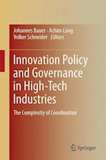 Innovation Policy and Governance in High-tech Industries af Johannes Bauer, Achim Lang, Volker Schneider