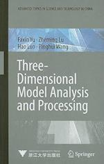 Three-Dimensional Model Analysis and Processing (Advanced Topics in Science and Technology in China)