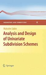 Analysis and Design of Univariate Subdivision Schemes (Geometry and Computing, nr. 6)