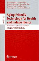 Aging Friendly Technology for Health and Independence (Lecture Notes in Computer Science, nr. 6159)