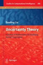 Uncertainty Theory (Studies in Computational Intelligence)
