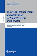 Knowledge Management and Acquisition for Smart Systems and Services (Lecture Notes in Computer Science: Lecture Notes in Artificial Intelligence, nr. 6232)