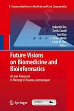 Future Visions on Biomedicine and Bioinformatics 1 (Communications in Medical and Care Compunetics, nr. 1)