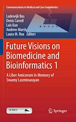 Future Visions on Biomedicine and Bioinformatics 1 (Communications in Medical and Care Compunetics)