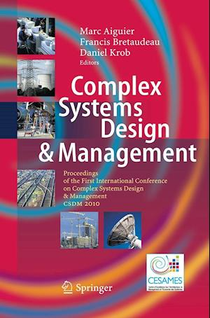 Complex Systems Design & Management : Proceedings of the First International Conference on Complex Systems Design & Management CSDM 2010