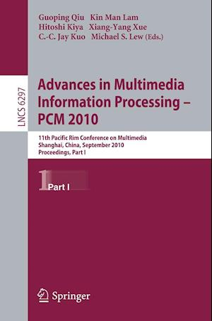 Advances in Multimedia Information Processing -- PCM 2010, Part I