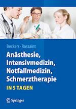 Anasthesie, Intensivmedizin, Notfallmedizin, Schmerztherapie....in 5 Tagen (Springer-lehrbuch)