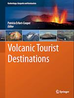 Volcanic Tourist Destinations (Geoparks of the World, nr. 2)