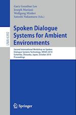 Spoken Dialogue Systems for Ambient Environments (Lecture Notes in Artificial Intelligence, nr. 6392)