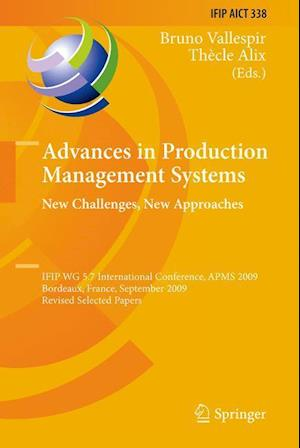 Advances in Production Management Systems: New Challenges, New Approaches : International IFIP WG 5.7 Conference, APMS 2009, Bordeaux, France, Septemb