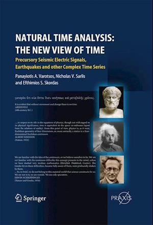 Natural Time Analysis: The New View of Time: Precursory Seismic Electric Signals, Earthquakes and Other Complex Time Series