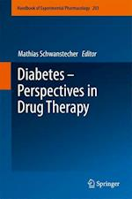 Diabetes - Perspectives in Drug Therapy (HANDBOOK OF EXPERIMENTAL PHARMACOLOGY, nr. 203)
