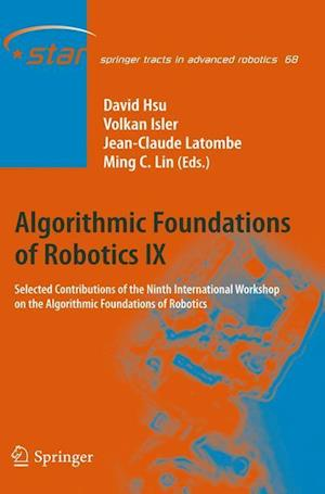 Algorithmic Foundations of Robotics IX: Selected Contributions of the Ninth International Workshop on the Algorithmic Foundations of Robotics