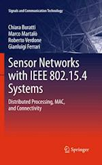 Sensor Networks with IEEE 802.15.4 Systems