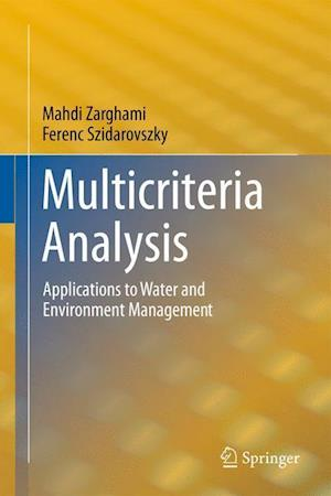 Multicriteria Analysis : Applications to Water and Environment Management