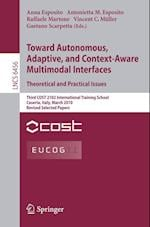 Towards Autonomous, Adaptive, and Context-Aware Multimodal Interfaces (Lecture Notes in Computer Science Information Systems and, nr. 6456)