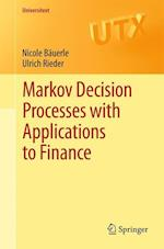 Markov Decision Processes with Applications to Finance af Ulrich Rieder, Nicole Bauerle
