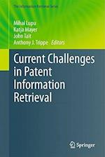 Current Challenges in Patent Information Retrieval af Mihai Lupu, Katja Mayer, Anthony J Trippe